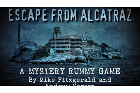 Escape from Alcatraz — A New Mystery Rummy Game by Gryphon ...