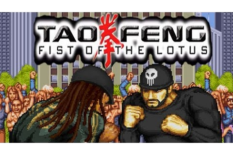 Tao Feng: Fist of The Lotus - Best Friends Wiki