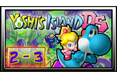 Let's Play Yoshi's Island DS - 100% Walkthrough World 2 ...