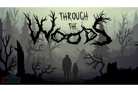 Through The Woods Part 1 | Horror Game Let's Play | PC ...