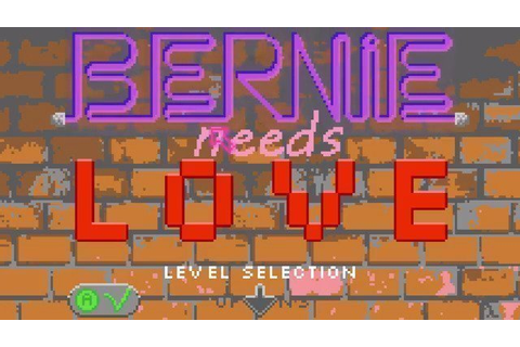 Bernie Needs Love Is Frustrating & Fun At The Same Time ...