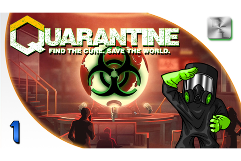 Quarantine Gameplay - Quarantine Let's Play - Ep 1 ...