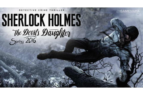 Sherlock Holmes: The Devil's Daughter Game Free Download ...