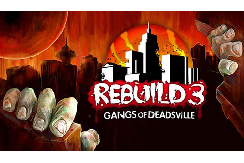 Rebuild 3: Gangs of Deadsville Free Download (v1.6.18 ...