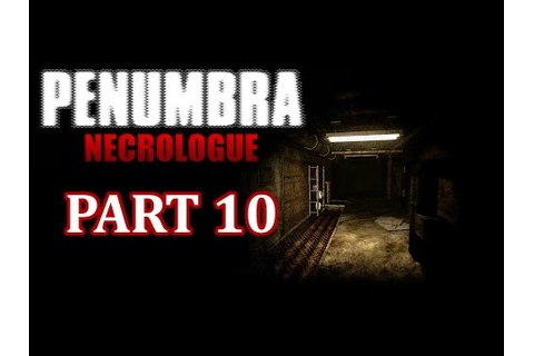 Let's Play: Penumbra: Necrologue - Part 10 - Back to the ...
