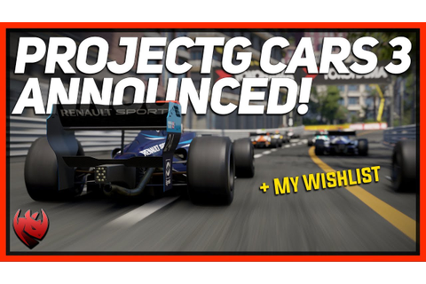 Project CARS 3 Announced! + Wishlist - YouTube