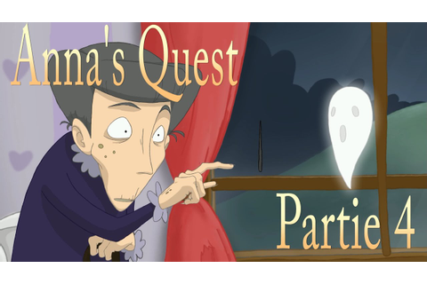 Anna's Quest - let's play fr #4 - L'AVENTURE COMMENCE ...