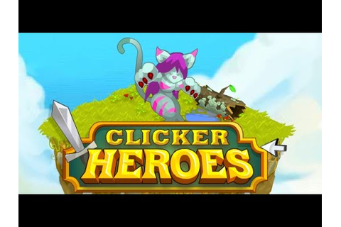 Clicker Heroes Full Gameplay Walkthrough Part 1 - YouTube