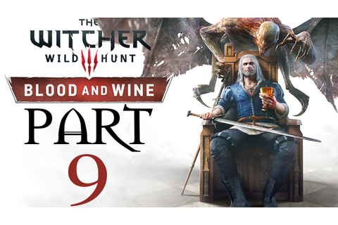 The Witcher 3: Wild Hunt - Blood And Wine - Let's Play ...