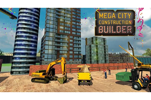 Mega City Construction Builder (by Vital Games Production ...