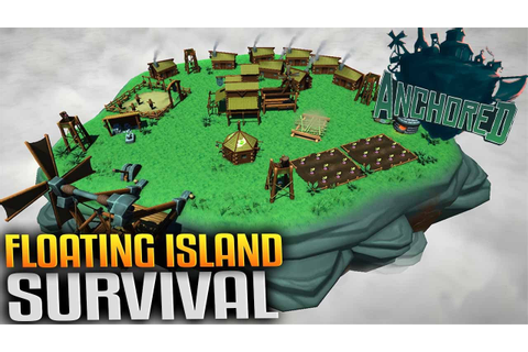 Anchored - Floating Island Survival (Let's Play Anchored ...