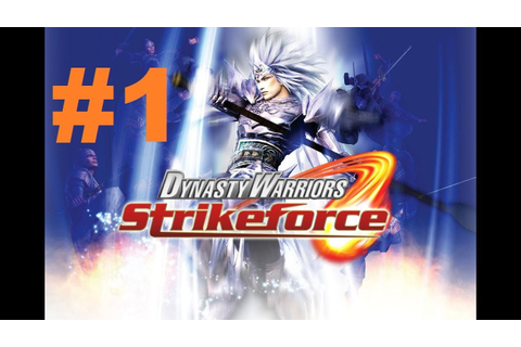 Dynasty Warriors Strikeforce - Walkthrough part 1 - YouTube