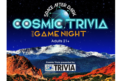 Space After Dark: A Cosmic Trivia and Game Night - Space ...