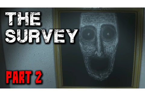 The Survey Gameplay - Part 2 - Walkthrough (No Commentary ...