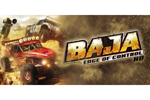 TEST] BAJA: Edge of Control HD – la version pour Steam ...