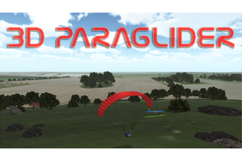 3D Paraglider - Gameplay Trailer - YouTube