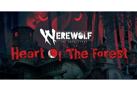 Werewolf The Apocalypse - Heart Of The Forest Review ...