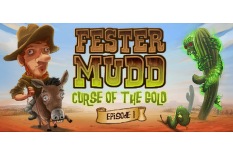 Fester Mudd: Curse of the Gold - Episode 1 on Steam