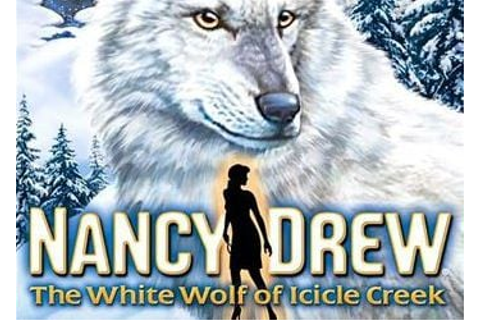 Nancy Drew: The White Wolf of Icicle Creek (Нэнси Дрю ...