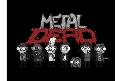 Metal Dead Demo file - Indie DB
