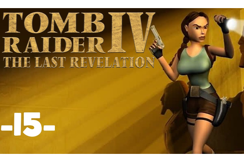 Let's Play Tomb Raider La Révélation Finale [15] La ...