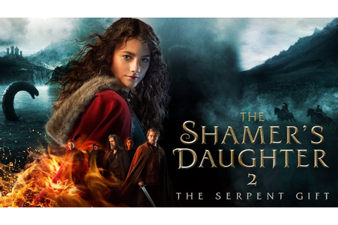 The Shamer's Daughter 2 - The Serpent Gift (Official ...