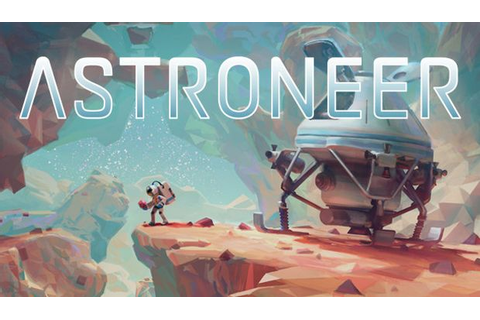 ASTRONEER Free Download (Pre-Alpha) PC Games | ZonaSoft