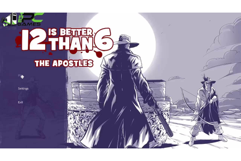 12 is Better Than 6 The Apostles PC Game Free Download