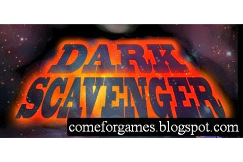 Dark Scavenger | Just Games For Gamers