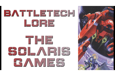 Battletech Lore - The Solaris Games, What are They? - YouTube
