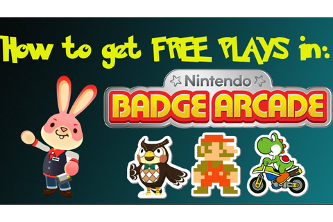 How to get FREE Plays in Nintendo Badge Arcade - YouTube