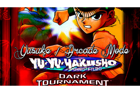 Yu Yu Hakusho: Dark Tournament - Yusuke - Arcade Mode ...