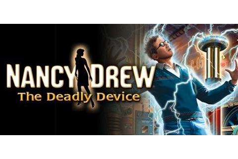 Nancy Drew: The Deadly Device for Macintosh (2012) - MobyGames