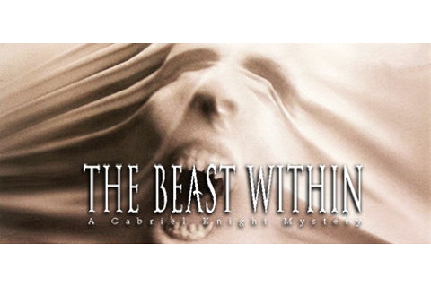 The Beast Within: A Gabriel Knight Mystery - Salenauts