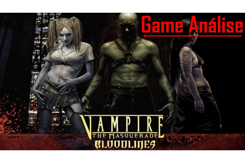 Vampire: The Masquerade -- Bloodlines - Game Análise - YouTube