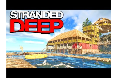 Stranded Deep - THIS GAME IS AMAZING NOW!! Stranded Deep ...