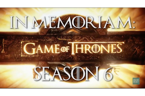 In Memoriam: Game Of Thrones Season 6 - YouTube