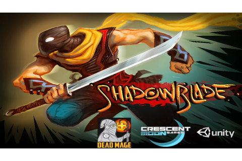 Shadow Blade - Universal - HD Gameplay Trailer - YouTube