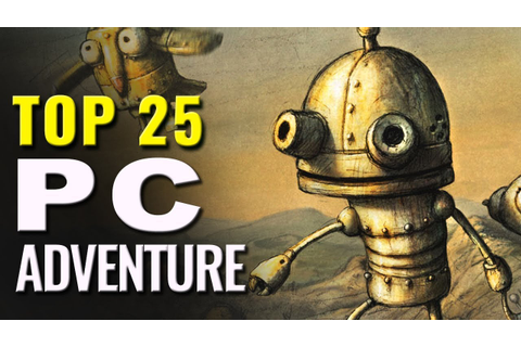 Top 25 Best PC Adventure Games - YouTube