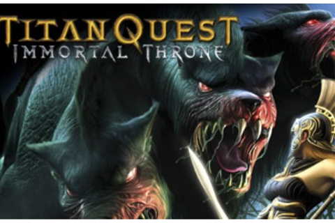 Ini PC : Titan Quest Immortal Throne Free Download Full ...