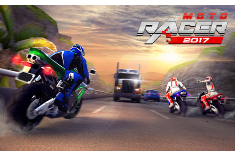 Moto Racer 2017 - Android Apps on Google Play