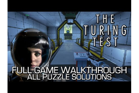 The Turing Test - 100% Full Game Walkthrough + All Puzzle ...