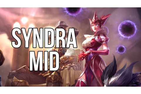 League of Legends - Queen of Diamonds Syndra Mid - Full ...