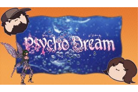 Psycho Dream (episode) - Game Grumps Wiki