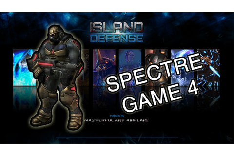 Spectre #4 | Fast Game | Island Defense V2.0 - YouTube