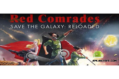 APK MANIA™ Full » Red Comrades Save the Galaxy v1.3 APK
