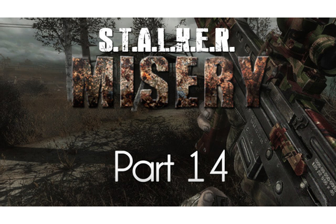 STALKER: Call of Pripyat — Misery Mod — Part 14 — Welcome ...