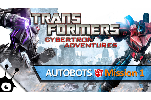 Transformers: Cybertron Adventures (Mission 1, Autobots ...