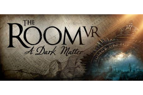 The Room VR: A Dark Matter for Windows (2020) - MobyGames