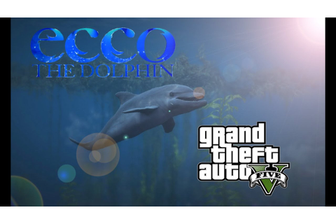 Ecco the Dolphin Returns : Mod for a GTA V . Gameplay ...